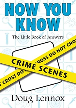Now You Know Crime Scenes: The Little Book of Answers 9781550027747