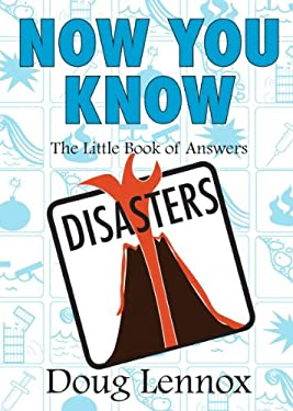 Now You Know: Disasters: The Little Book of Answers 9781550028072