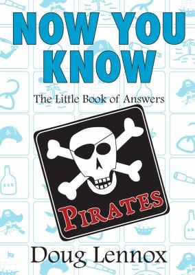 Now You Know: Pirates: The Little Book of Answers 9781550028065