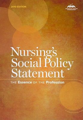 Nursing's Social Policy Statement: The Essence of the Profession 9781558102705