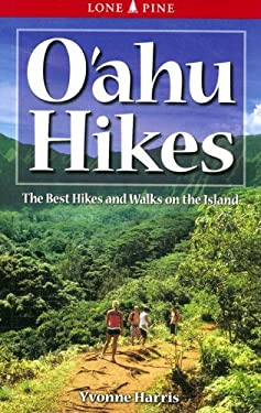Oahu Hikes: The Best Hikes and Walks on the Island 9781551053554
