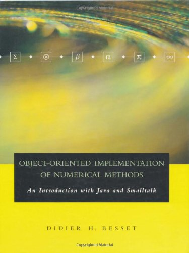 Object-Oriented Implementation of Numerical Methods: An Introduction with Java & SmallTalk [With CDROM] 9781558606791
