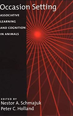 Occasion Setting: Associative Learning and Cognition in Animals 9781557984906