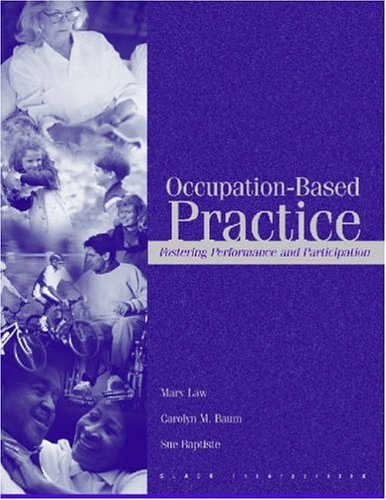 Occupation-Based Practice: Fostering Performance and Participation 9781556425646