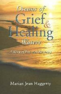 Oceans of Grief and Healing Waters: A Story of Loss and Recovery 9781551263960