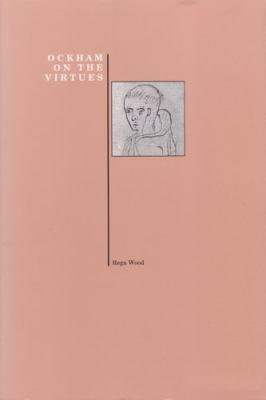 Ockham on the Virtues 9781557530974