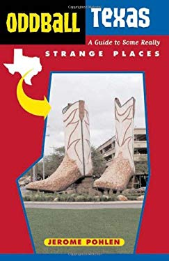 Oddball Texas: A Guide to Some Really Strange Places 9781556525834
