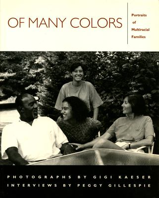 Of Many Colors: Portraits of Multiracial Families 9781558491014
