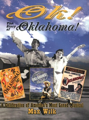 Ok! the Story of Oklahoma!: A Celebration of America's Most Loved Musical 9781557835550