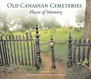 Old Canadian Cemeteries: Places of Memory 9781554071463