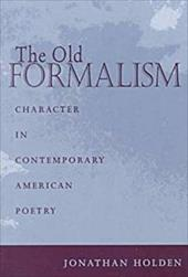 Old Formalism: Character in Contemporary American Poetry 6890280