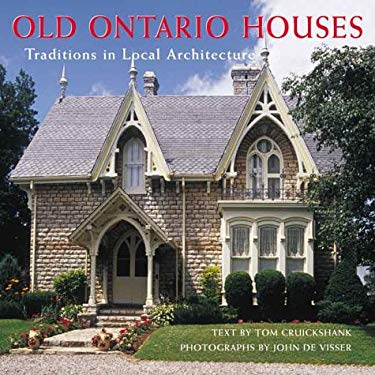 Old Ontario Houses: Traditions in Local Architecture 9781552094990