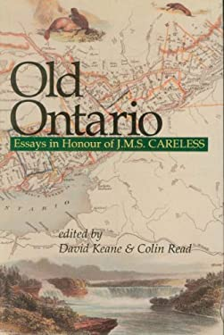 Old Ontario: Essays in Honour of J M S Careless 9781550020601