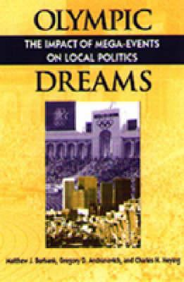 Olympic Dreams: The Impact of Mega-Events on Local Politics 9781555879914