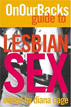 On Our Backs Guide to Lesbian Sex 9781555838058