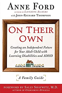 On Their Own: Creating an Independent Future for Your Adult Child with Learning Disabilities and ADHD: A Family Guide 9781557047250
