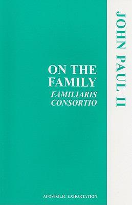 On the Family: Familiaris Consortio 9781555868338