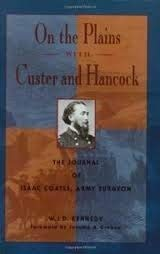 On the Plains with Custer and Hancock: The Journal of Isaac Coates, Army Surgeon 9781555661830