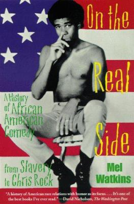 On the Real Side: A History of African American Comedy 9781556523519