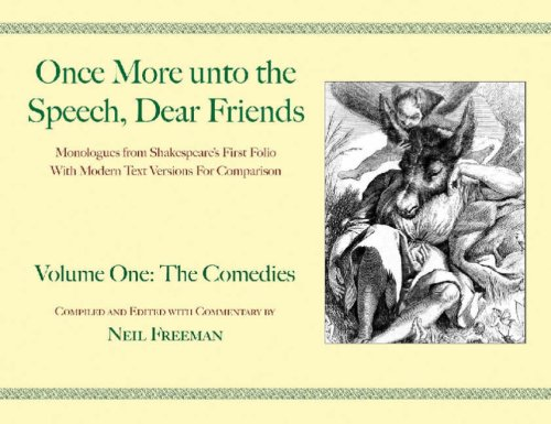 Once More Unto the Speech, Dear Friends: Volume I: The Comedies 9781557836564