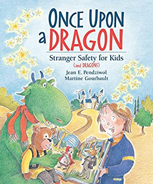 Once Upon a Dragon: Stranger Safety for Kids (and Dragons) 9781553379690