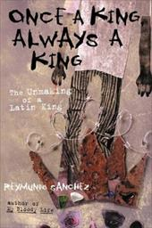Once a King, Always a King: The Unmaking of a Latin King 6881881