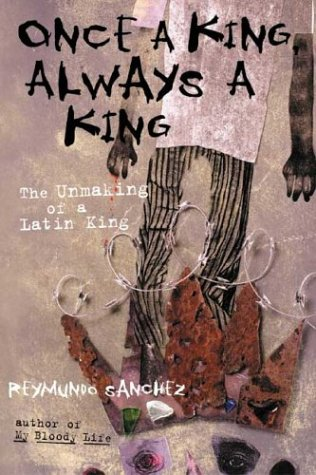 Once a King, Always a King: The Unmaking of a Latin King 9781556525056