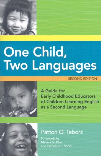 One Child, Two Languages: A Guide for Early Childhood Educators of Children Learning English as a Second Language [With CDROM]