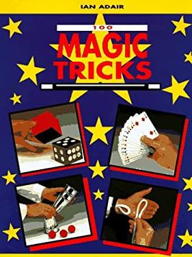 One-Hundred Magic Tricks 9781555217297