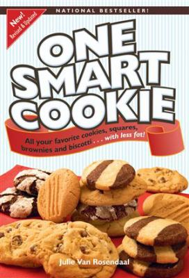 One Smart Cookie: All Your Favorite Cookies, Squares, Brownies and Biscotti...with Less Fat 9781552859124
