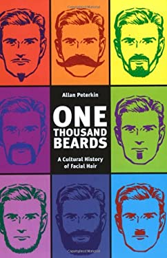 One Thousand Beards: A Cultural History of Facial Hair 9781551521077