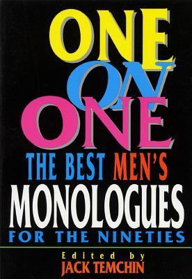 One on One: Best Monologues for the Nineties (Men) 9781557831514
