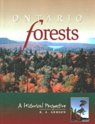 Ontario Forests: An Historical Perspective 9781550416268