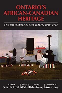 Ontario's African-Canadian Heritage: Collected Writings by Fred Landon, 1918-1967 9781550028140