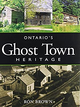 Ontario's Ghost Town Heritage 9781550464672