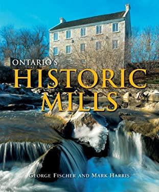 Ontario's Historic Mills 9781550464801