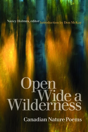 Open Wide a Wilderness: Canadian Nature Poems 9781554580330