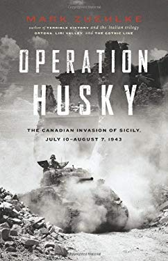 Operation Husky: The Canadian Invasion of Sicily, July 10-August 7, 1943 9781553653240