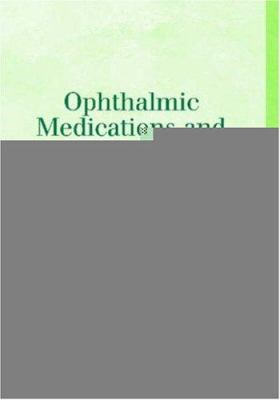 Ophthalmic Medications and Pharmacology 9781556427503