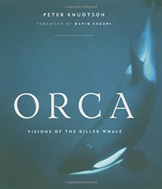 Orca: Visions of the Killer Whale 9781553650348