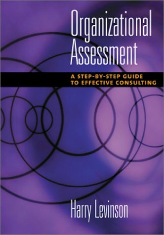 Organizational Assessment: A Step-By-Step Guide to Effective Consulting 9781557989215