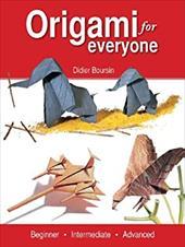 Origami for Everyone: Beginner - Intermediate - Advanced