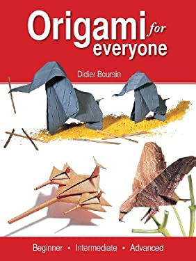 Origami for Everyone: Beginner - Intermediate - Advanced 9781554077922