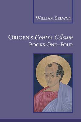 Origen's Contra Celsum: Books One - Four 9781556350658