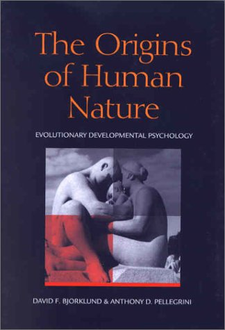 The Origins of Human Nature: Evolutionary Developmental Psychology 9781557988782