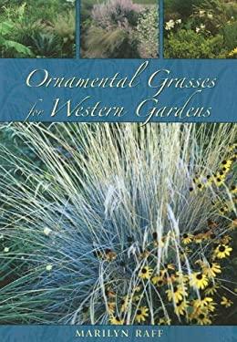 Ornamental Grasses for the Western Garden 9781555663698