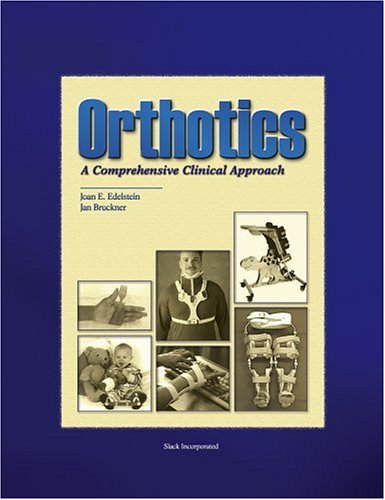 Orthotics: A Comprehensive Clinical Approach 9781556424168