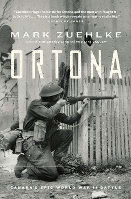 Ortona: Canada's Epic World War II Battle 9781550545579