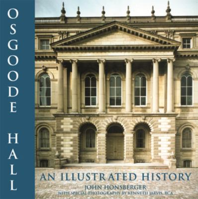 Osgoode Hall: An Illustrated History 9781550025132