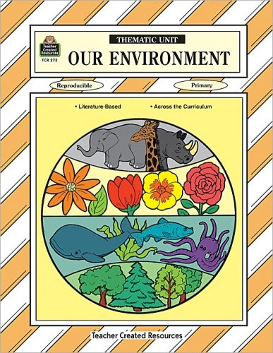 Our Environment Thematic Unit 9781557342720